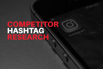 Run hashtag research on 3 of your Instagram competitors