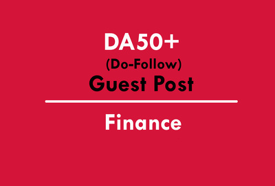 Post a Guest Post on Finance Website of DA50+ (Do-Follow Link)