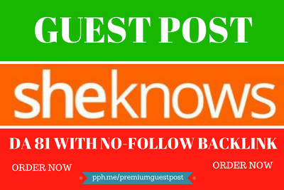 Write and publish Guest Post on Sheknows DA 81 Backlink