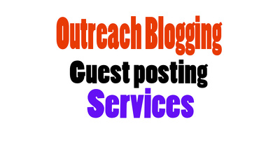 Guest posting, SEO Outreach, Outreach Blogging, Outreach Specialist services