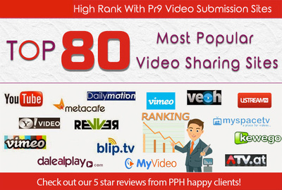 Manually Submit Your VIDEO To 80 Video Sharing Submission PR9 Sites to boost rankings