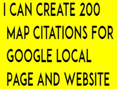 Create 200 Map Citations For Google Local Page And Website
