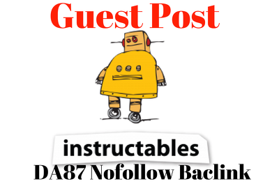 Write and Publish a Guest Post with a backlink on Instructables (DA 87)