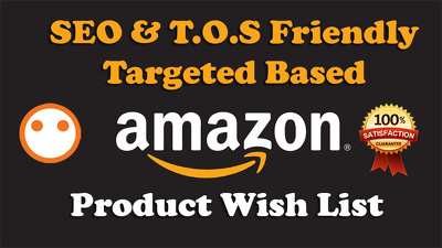 Do SEO & TOS Friendly 400 Wishlist for Amazon Product Ranking
