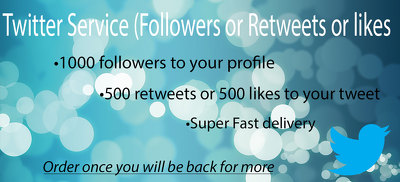 Provide 1000 Twitter followers, or 500 Retweets or 500 likes With Fast delivery