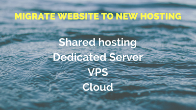 Migrate website to new hosting shared/dedicated/VPS/cloud