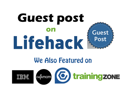 Write & Publish a guest post on LifeHack – LifeHack.org DA 83 with Do follow Indexed