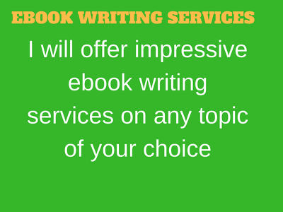 Offer impressive ebook writing service on any topic {5,000 words}