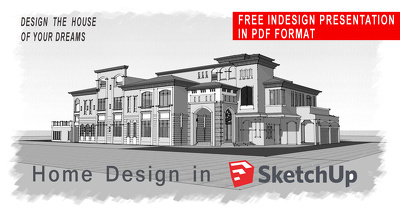 Design your dream house in SketchUp