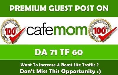 Write & Publish Guest Post on Cafemom. Cafemom.com - DA71, TF60