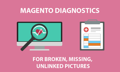 Do Magento Diagnostics for broken, missing, unlinked pictures