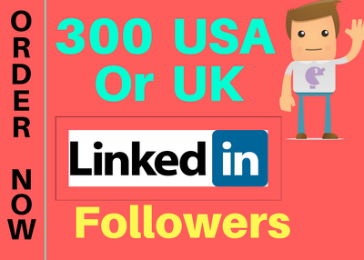 Give 300 USA and Uk LinkedIn followers