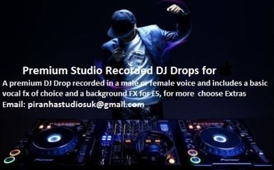 Create Studio Recorded DJ Drops for £10 plus extras as you require