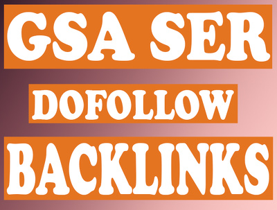 provide 100000 GSA ser Dofollow Backlinks