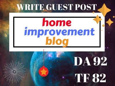 Write Guest Post DA 92 , TF 82 Home Improvement Blog