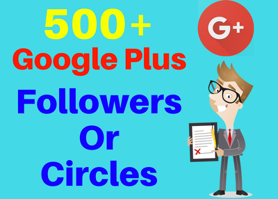 Give 500+ Google plus follower or circles to your page or profile