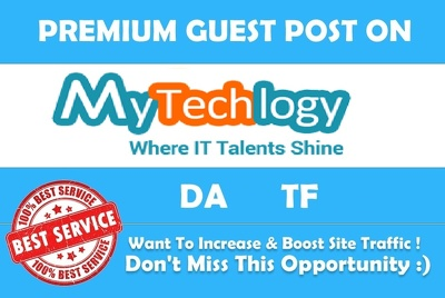 Write & publish a guest post on MyTechlogy.com DA 37 with Dofollow Link