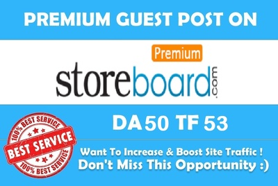 Write & Publish a Do follow Guest Post on StoreBoard.com (PA 53, DA 50)