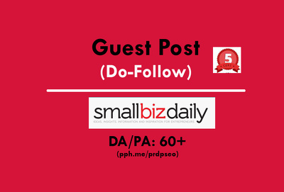 Publish your Guest Post on smallbizdaily.com (Do-Follow)