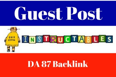 Write And Publish A Guest Post On INSTRUCTABLES DA87