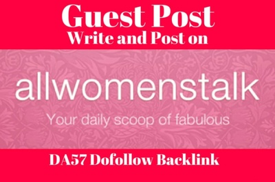 Write And Publish Guest Post On Allwomenstalk, Allwomenstalk.com DA 57