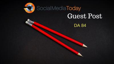 Post a Guest Post in Social Media Today, DA 84