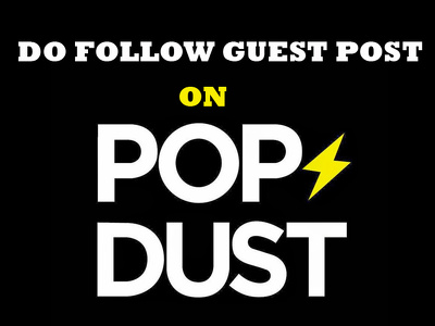 Publish a guest post on Popdust with dofollow link and Google Indexed