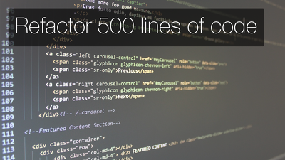Refactor up to 500 lines of code