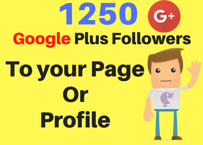 Add 1,250 Google Plus followers to your page or profile
