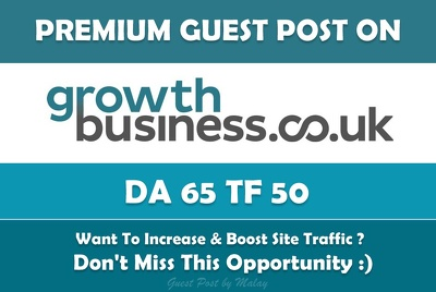Write & Publish Guest Post on Growth Business UK. Growthbusiness.co.uk - DA 65