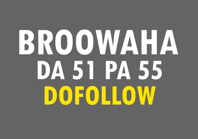 Publish a guest post on HQ Broowaha with Dofollow link on Broowaha.com DA:51