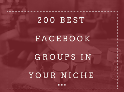 Research The 200 Best Facebook Groups For Your Niche