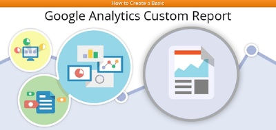 Setup Custom Report In Google Analytics For Your Business