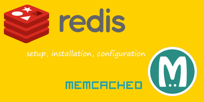 Setup Redis Or Memcached On Your Server