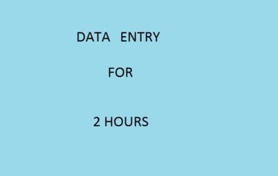Do data entry in 2 hour