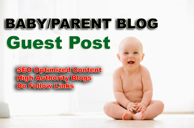Write and Guest Post on High Authority Baby Blog with a Do Follow link to Boost SEO