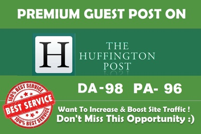 Publish Guest Post on Huffingtonpost - Huffingtonpost.com DA 98