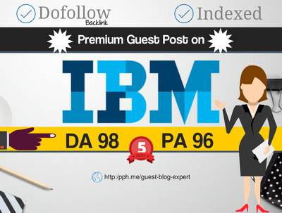 Publish a Guest Post on IBM, IBM.com (DA 98, PA 96) Technology Blog For Top Rankings