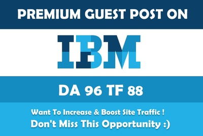 Publish a guest post on IBM. IBM.com - DA 97 / Dofollow Backlink
