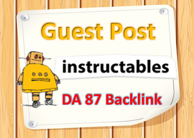 We Will Write And Publish A Guest Post On INSTRUCTABLES DA87