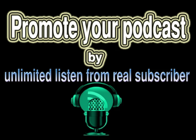 Promote Your Podcast You Will Get Subscribe And Top Rank