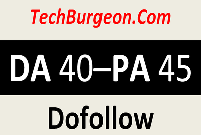 Write and guest post on TechBurgeon DA 40 Real Blog with HQ Article