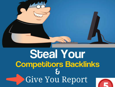 Steal Your Competitors Backlinks And Give You Full Report to Out Rank Them on Google