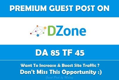 Write & Publish Guest Post on Dzone. Dzone.com - DA 85