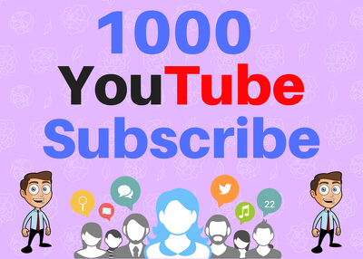 Give you Guaranteed 1000 Youtube Subscribe