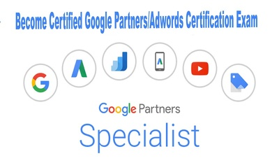 Help you Become Certified Google Partners/Adwords Certification Exam