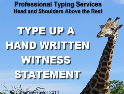 Type up hand written witness statements up to 10 pages