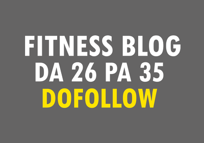 Publish guest post on HQ Fitness/Health blog DA26 with Dofollow