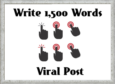 Write a 1,500 Words Viral-Potential Post