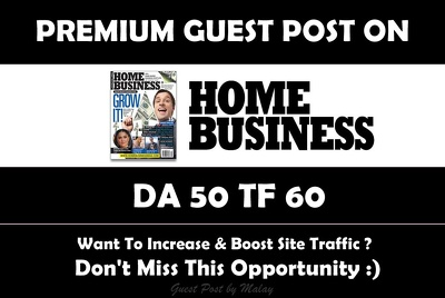 Write & Publish Guest Post on Homebusinessmag.com - DA 50